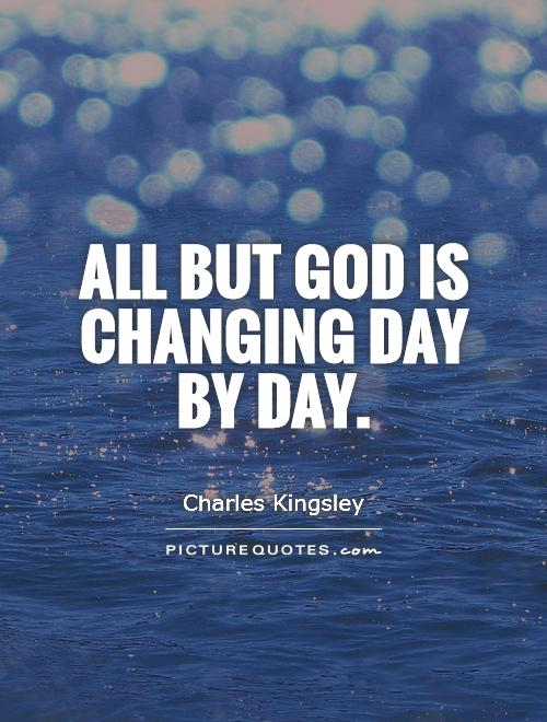 All but God is changing day by day Picture Quote #1