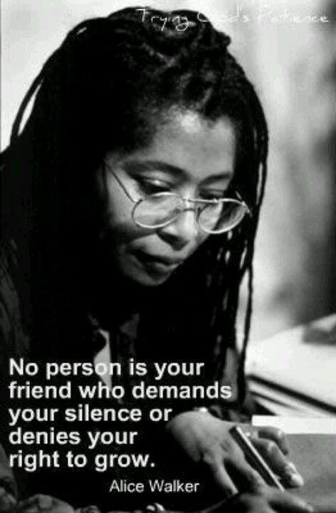 No person is your friend who demands your silence, or denies your right to grow Picture Quote #2