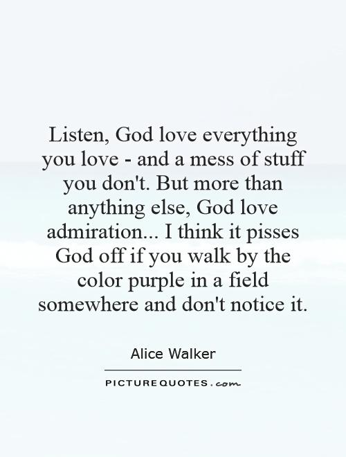 quotes from the color purple book with page numbers - listen god love everything you love and a mess of stuff