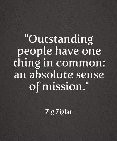 Outstanding people have one thing in common: an absolute sense of mission Picture Quote #1
