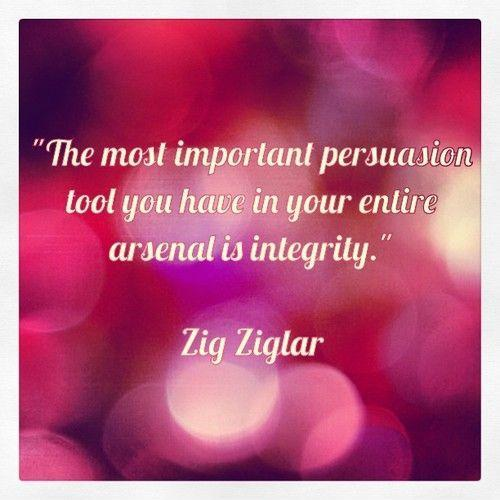 The most important persuasion tool you have in your entire arsenal is integrity Picture Quote #1