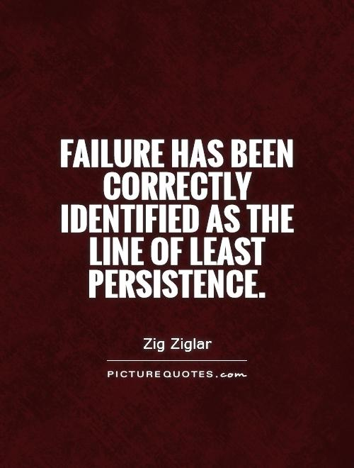 Quotations About Persistence: Persistence Quotes & Sayings