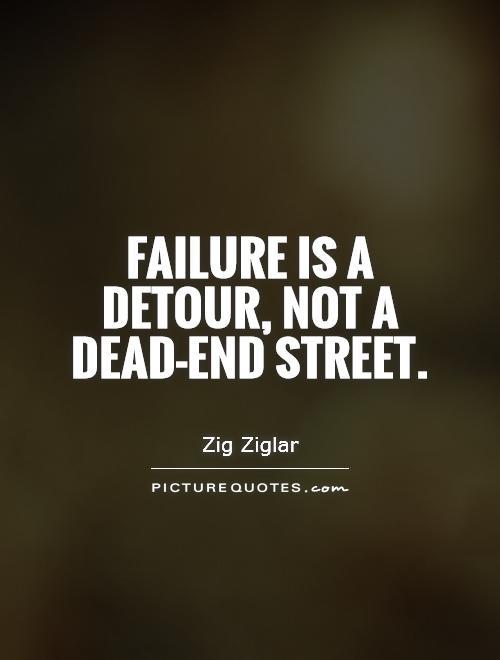 Failure is a detour, not a dead-end street Picture Quote #1