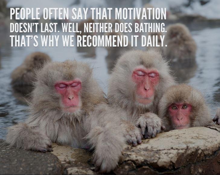 People often say that motivation doesn't last. Well, neither does bathing - that's why we recommend it daily Picture Quote #1