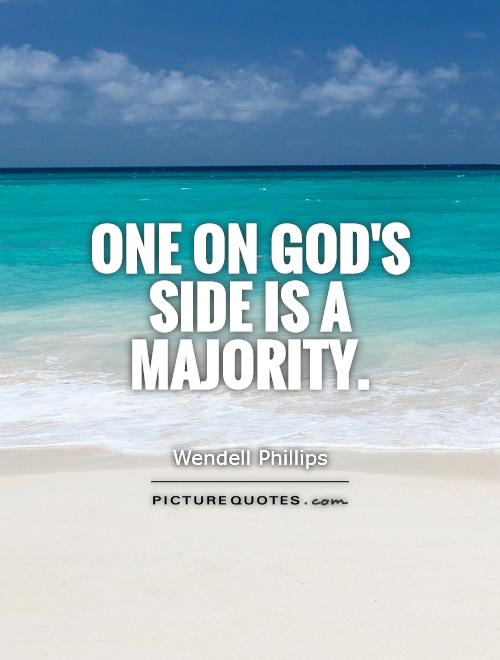 One on God's side is a majority Picture Quote #1