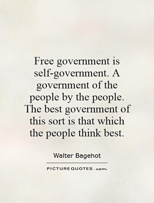 Free government is self-government. A government of the people by the people. The best government of this sort is that which the people think best Picture Quote #1