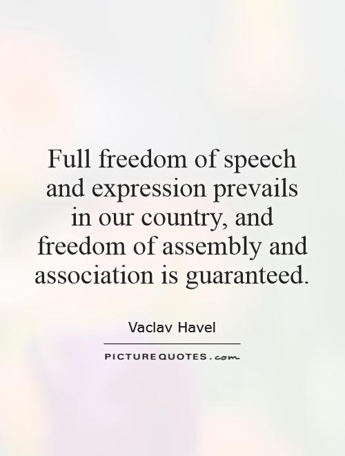 Full freedom of speech and expression prevails in our country, and freedom of assembly and association is guaranteed Picture Quote #1