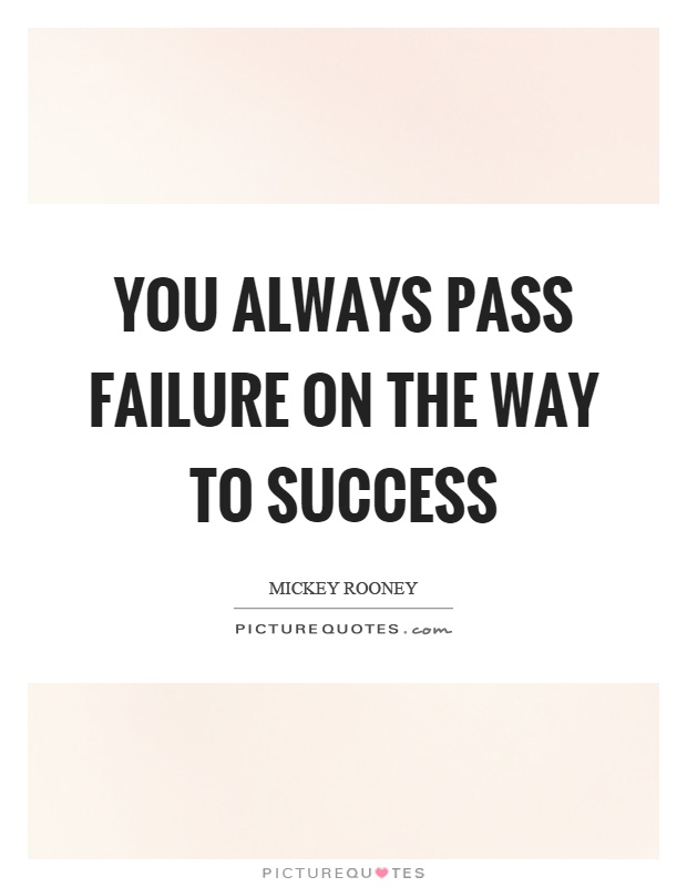 You always pass failure on the way to success Picture Quote #1