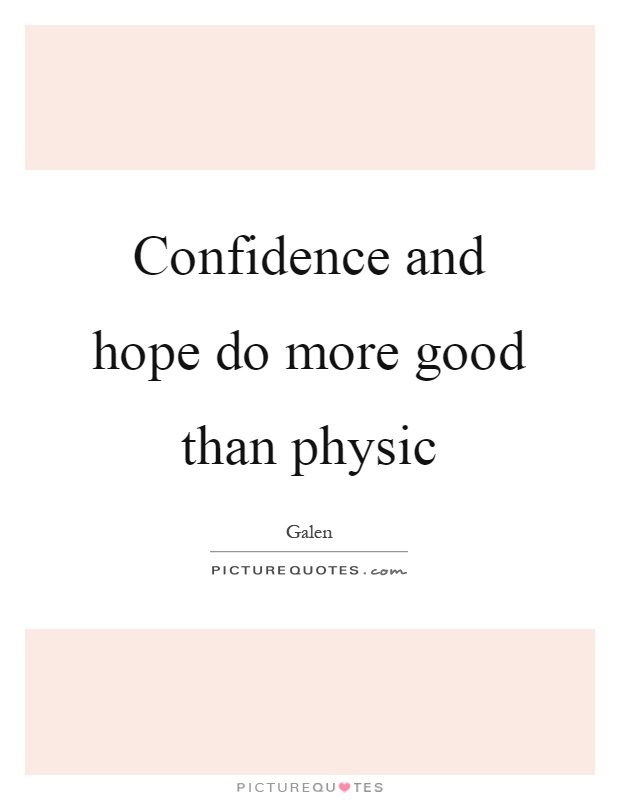 Confidence and hope do more good than physic Picture Quote #1