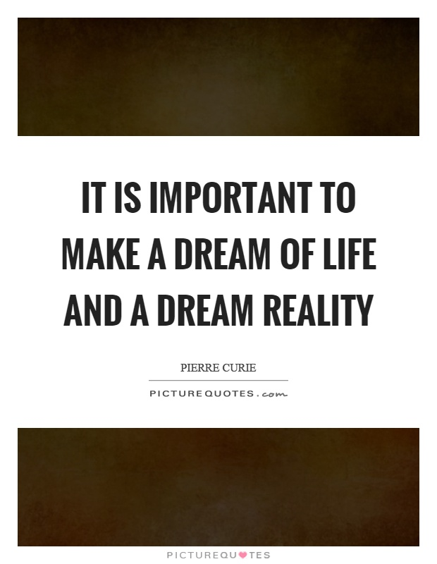 It is important to make a dream of life and a dream reality Picture Quote #1