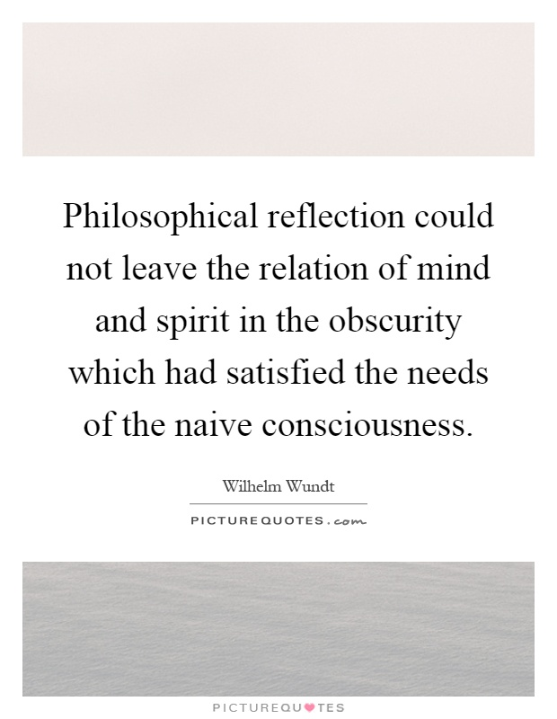 an analysis of the relation of consciousness to the material world Being and consciousness the last analysis also products of only be understood as a relationship with the material world: consciousness retains some.