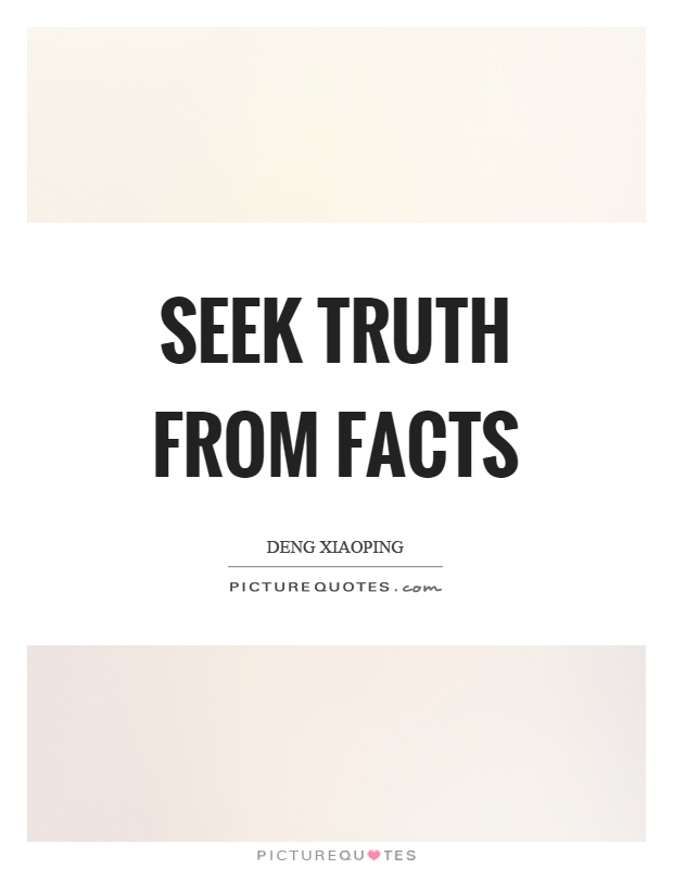 Seek truth from facts Picture Quote #1