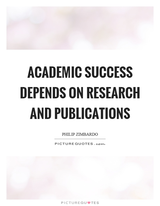 Academic success depends on research and publications Picture Quote #1