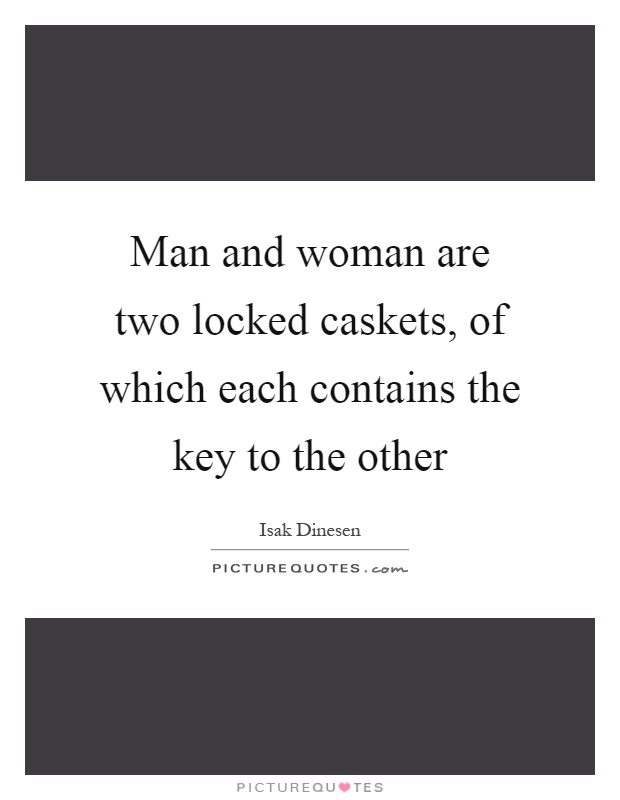 Man and woman are two locked caskets, of which each contains the key to the other Picture Quote #1