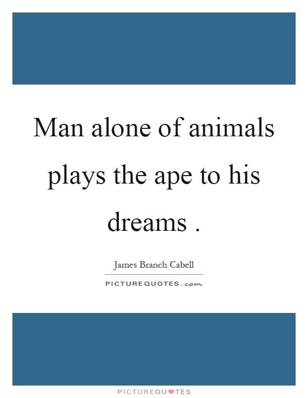 Ape Quotes | Ape Sayings | Ape Picture Quotes