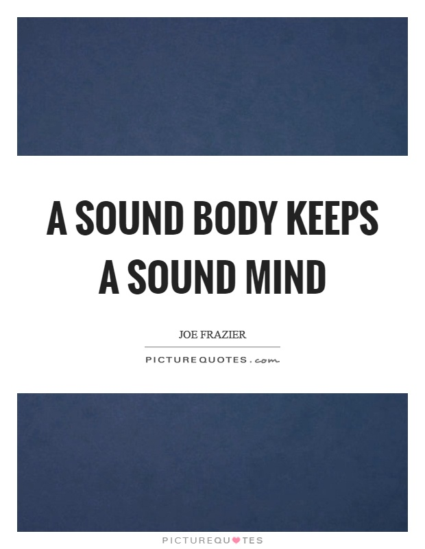 A sound body keeps a sound mind Picture Quote #1