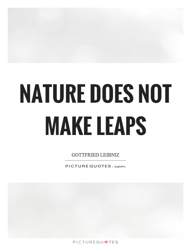 Nature does not make leaps Picture Quote #1