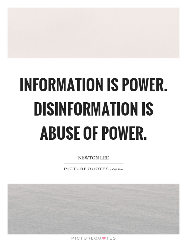 Information is power. Disinformation is abuse of power Picture Quote #1