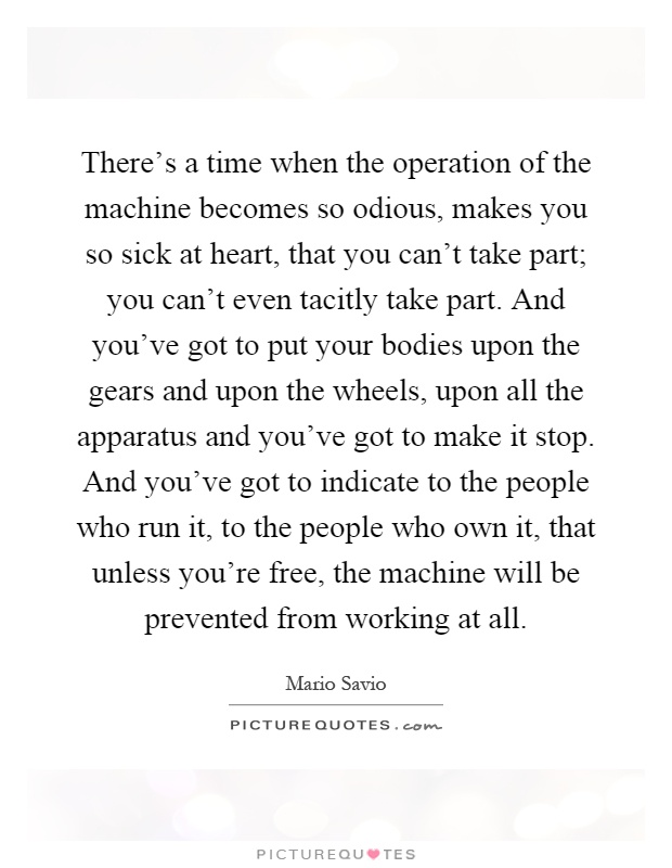 there s a time when the operation of the machine