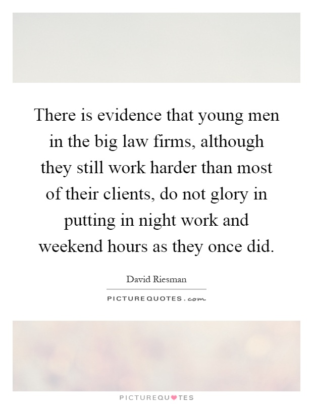 There is evidence that young men in the big law firms