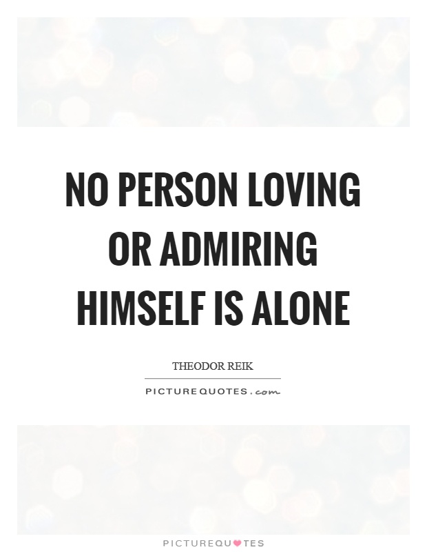 No person loving or admiring himself is alone Picture Quote #1