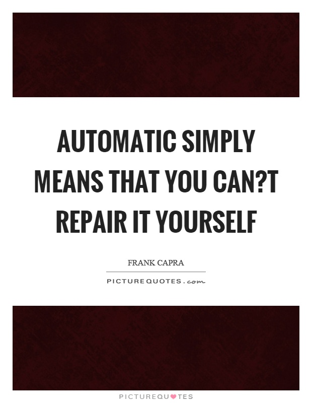 Automatic simply means that you can?t repair it yourself | Picture ...