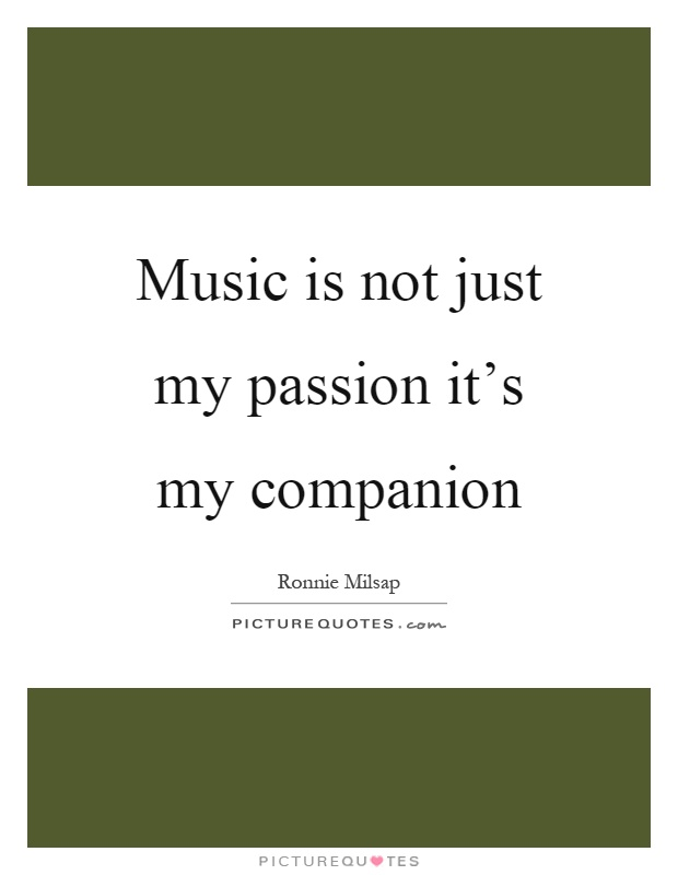 Music is not just my passion it's my companion Picture Quote #1