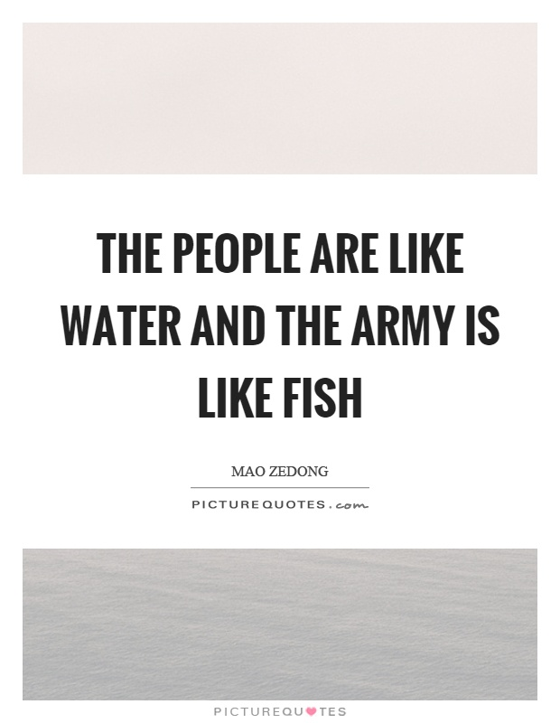 The people are like water and the army is like fish Picture Quote #1