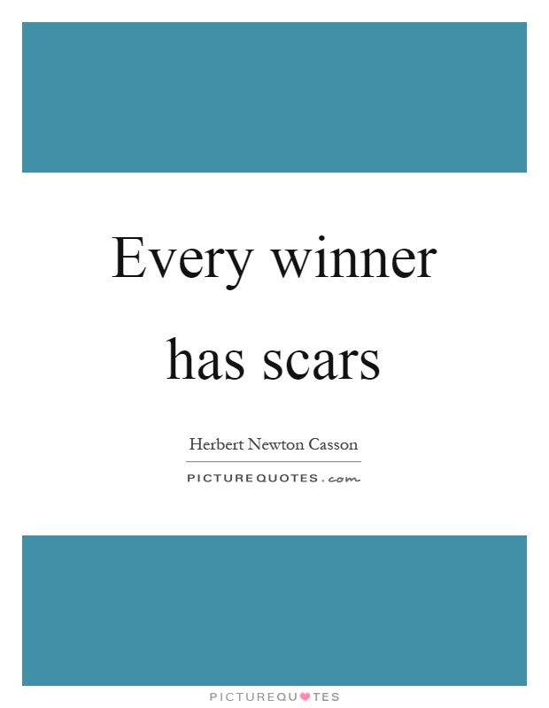 Every winner has scars Picture Quote #1