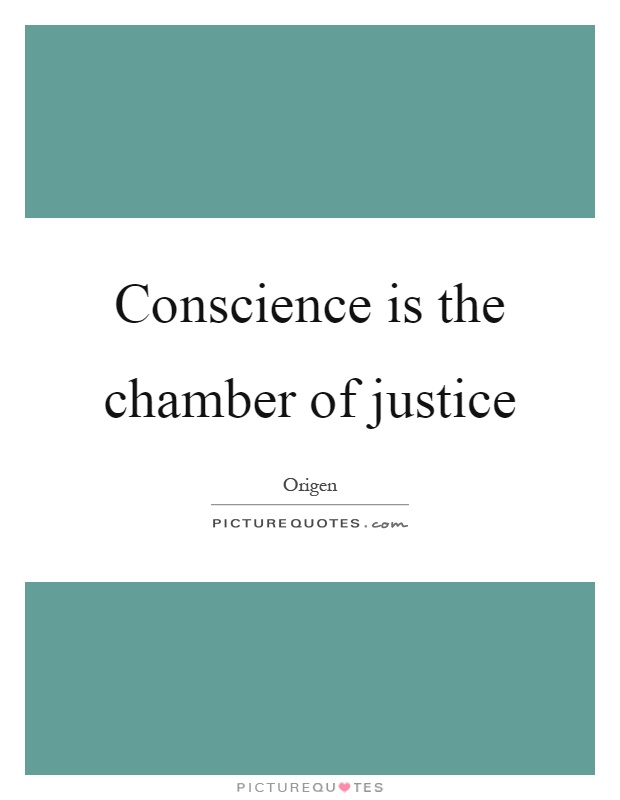 Conscience is the chamber of justice Picture Quote #1