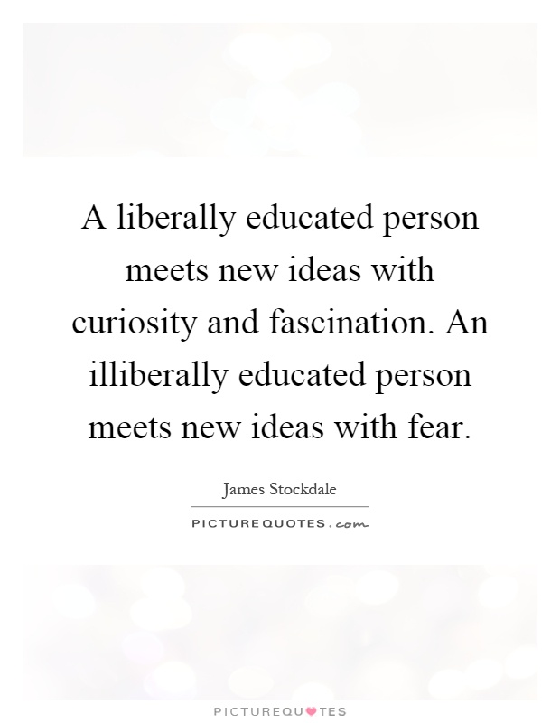 liberally educated person essay Good goals, well written how to recognize a liberally educated person hmmm the simplicity of the list opens it wide for lots of nice fluffy feel-good.