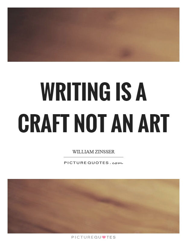 Writing is a craft not an art Picture Quote #1