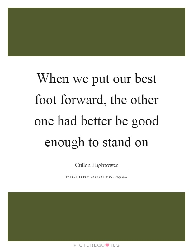 put our best foot forward