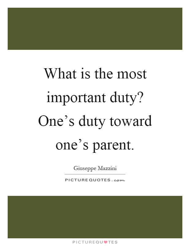 What is the most important duty? One's duty toward one's parent Picture Quote #1