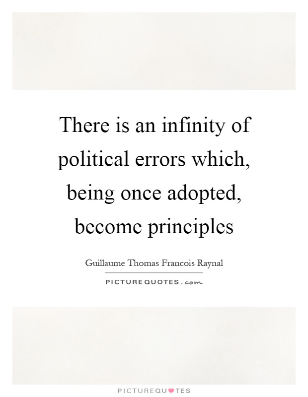 There is an infinity of political errors which, being once adopted, become principles Picture Quote #1