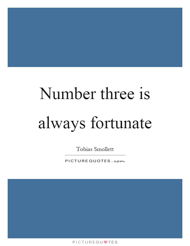 Number three is always fortunate Picture Quote #1
