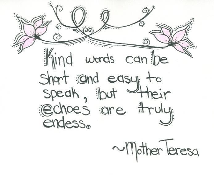 Kind words may be short and easy to speak, but their echoes are endless Picture Quote #1