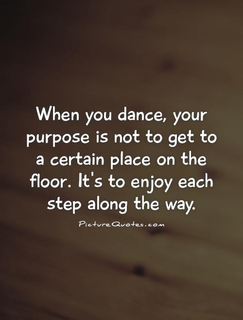 Dance quotes dance sayings dance picture quotes page 3 for 1 2 3 get on the dance floor lyrics