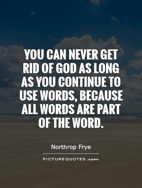 Get All As: You Can Never Get Rid Of God As Long As You Continue To