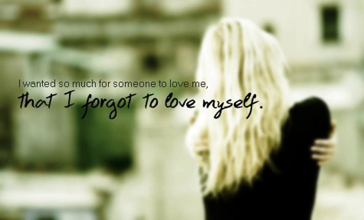 I wanted so much for someone to love me, that I forgot to love myself Picture Quote #1