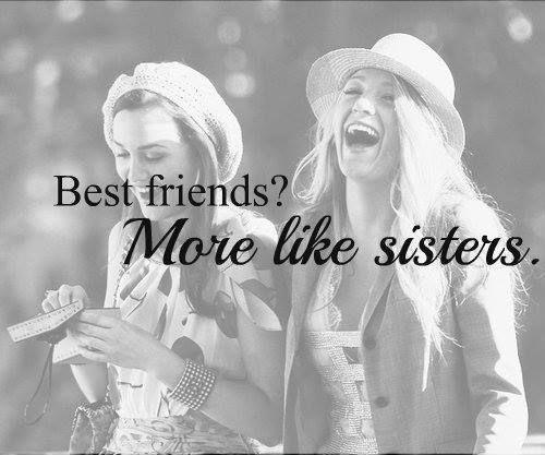 Best friends? More like sisters | Picture Quotes