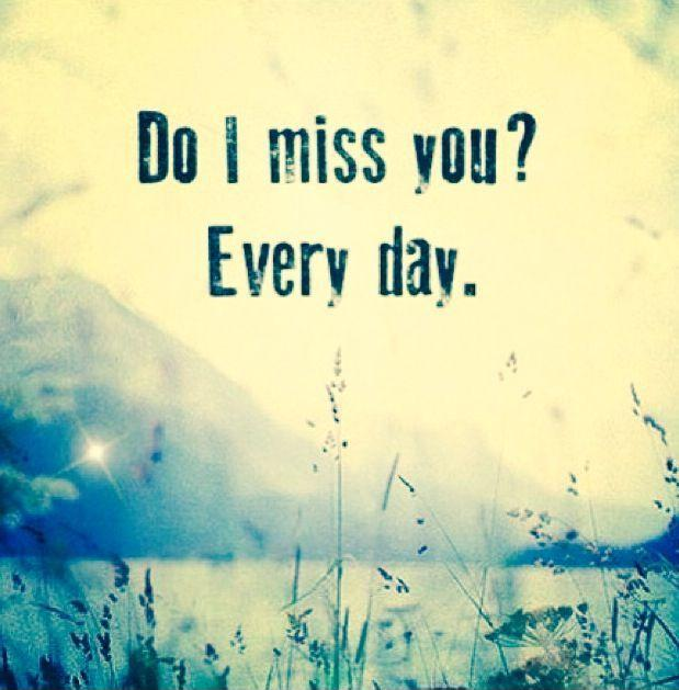 Do I miss you? Every day Picture Quote #1