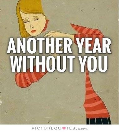 Another year without you Picture Quote #2