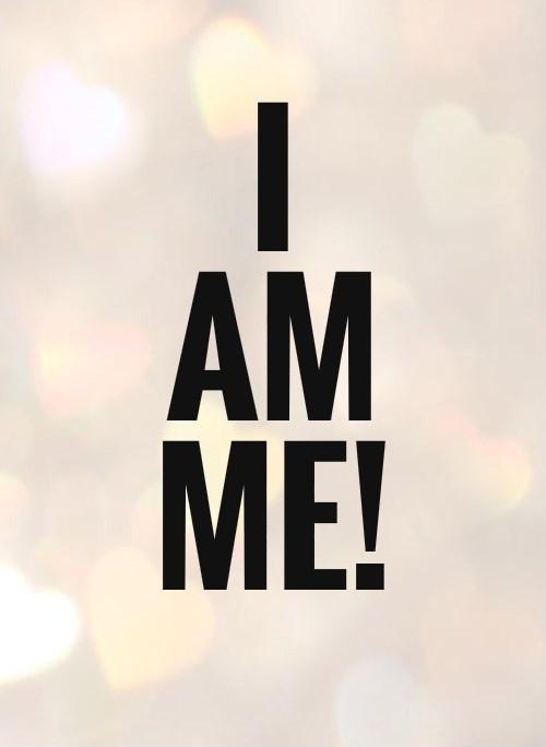 I am me! Picture Quote #1