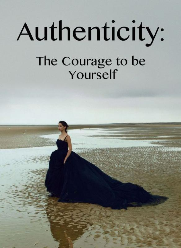Authenticity : The courage to be yourself Picture Quote #1
