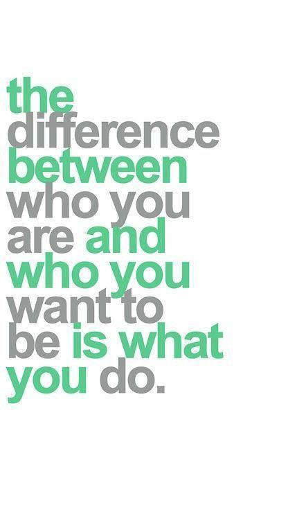 The difference between who you are and who you want to be is what you do Picture Quote #1