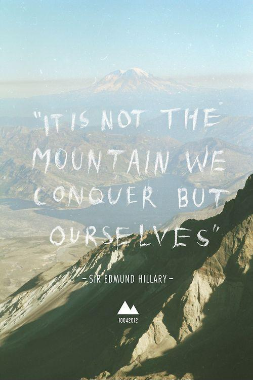 It is not the mountain we conquer, but ourselves Picture Quote #1