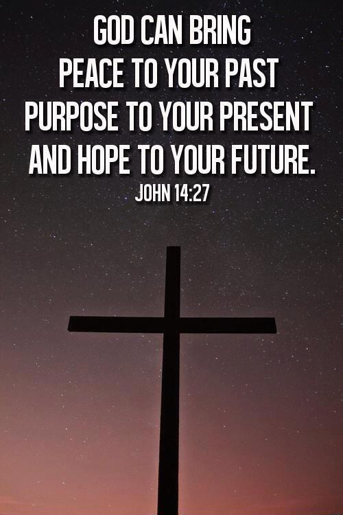 God can bring peace to your past, purpose to your present, and hope to your future Picture Quote #1