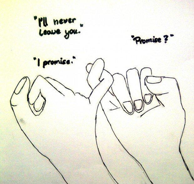 I'll never leave you. Promise? I promise Picture Quote #1