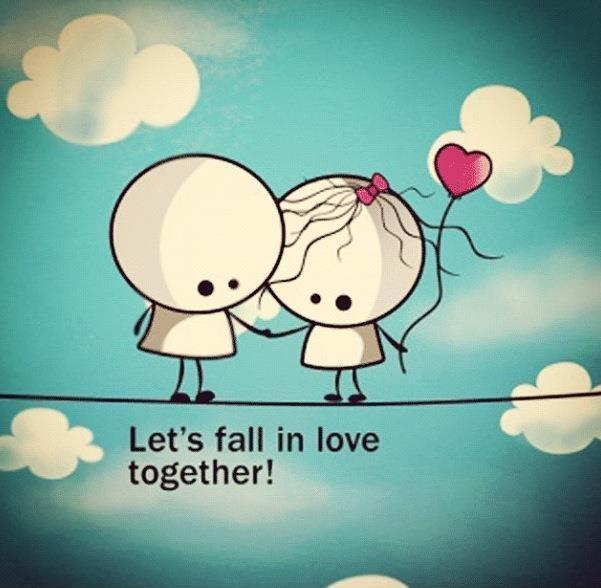 Let's fall in love together Picture Quote #1